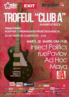 Trofeul Club A: Concerte Insect Politics, ruePavlov, Ad Hoc si Maya