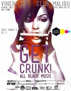 GET CRUNK! - ALL BLACK MUSIC @ CLUB MALIBU