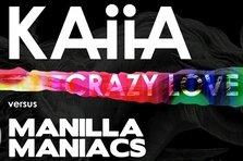 Kaiia Vs. Manilla Maniacs - Crazy Love (proiect nou)