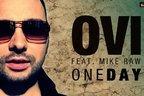 Premiera: Ovi feat Mike Raw - One Day (single nou, english version)