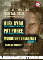 Party cu Alex Ryba, Pat Poree (Parov Stelar Tour DJs), Moonlight Breakfast @Club Kristal