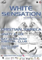 WHITE SENSATION cu CRISTIAN VARELA in Kristal Club