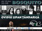 Concert Bosquito & Ovidiu Lipan Tandarica in True Club!