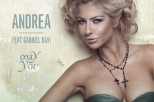 Andrea - Only You (premiera single nou)