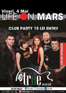 "Concert ""Life on Mars"" in True Club din Bucuresti!"