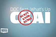 DOC feat What's Up - Ceai (Durty Knob Remix)