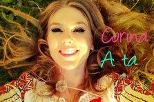 Corina - A ta (premiera single nou)