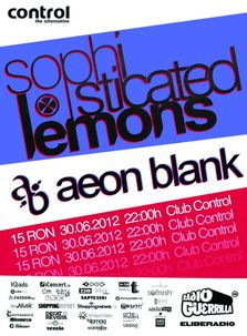 Sophisticated Lemons si Aeon Blank live @Control