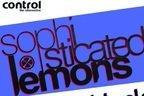 Concurs: Invitatie la Sophisticated Lemons @Control!