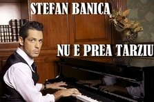 "Stefan Banica Jr. lanseaza piesa ""Nu e prea tarziu"""