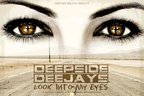 Deepside Deejays- Look Into My Eyes (single nou)