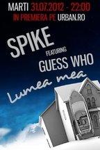 Spike feat Guess Who - Lumea mea (teaser videoclip)