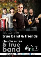 True Band & Friends with Claudiu Mirea in True Club