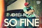 Drei Ros feat Kokane - So Fine (premiera single nou)