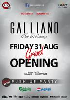 Push Up Party - Galliano Grand Opening!