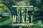 Drei Ros - Get Money (single nou)
