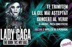 Castiga 2 invitatii duble la concertul Lady Gaga din Piata Constitutiei!