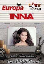 Concert Inna, se re-deschide Garajul Europa FM