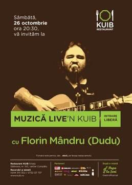 Florin Mândru (Dudu) live'n Kuib