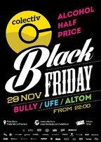 Black Friday @ Colectiv