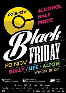 Black Friday @ Colectiv