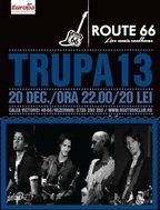 Concert Trupa 13 in Route 66
