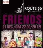 Concert Trupa Friends in Route 66