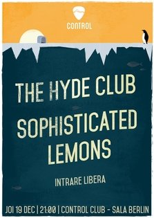 The Hyde Club & Sophisticated Lemons @ Control Club