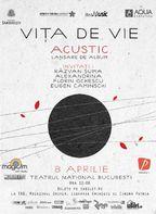 Concert Vita de Vie - Acustic la Teatrul National Bucuresti