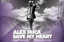 Alex Mica - Save My Heart (piesa noua)