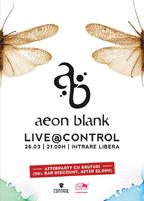 Concert Aeon Blank + afterparty cu Brutus@Control