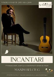 INCANTARI. Concert Maxim Belciug la UNTEATRU
