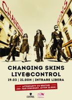 Concert Changing Skins + Afterparty cu Brutus! @Control