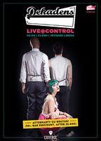 Concert Dekadens + Afterparty cu Brutus!@Control
