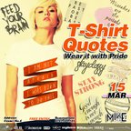 T-Shirt Quotes - Wear it with Pride @Mike's Pub