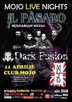 Concert IL PASARO si Dark Fusion in Club Mojo