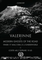 Concert Valerinne si Modern Ghosts of The Road in Underworld