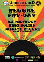 Reggae Fry-day in Underworld!