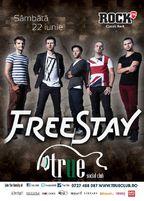 Concert Freestay in True Club din Bucuresti!