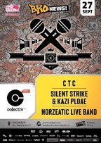 Bro News prezinta: CTC, Silent Strike & Kazi Ploae si Norzeatic Live Band @ Colectiv
