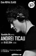 Bumbble Bit pres: ANDREI TICAU @ Royal Class