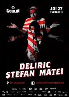 Deliric vs. Stefan Matei (Les Elephants Bizarres) @ Goblin