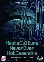 Over&Over: HauteCulture, Never Over si Hot Casandra @ Club Eden