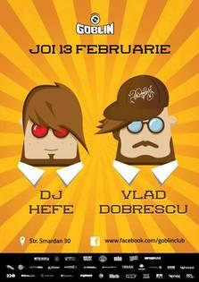 Dj Hefe vs. Vlad Dobrescu @ Goblin