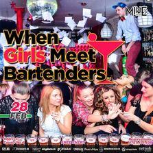 When Girls Meet Bartenders @ Mike's Pub