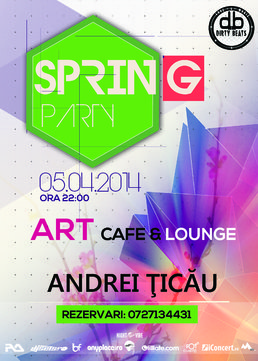 Spring Party w/ Andrei Ticau @ Art Cafe