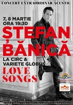Love Songs by Stefan Banica @ Circul Globus