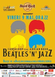 Beatles'n' Jazz cu Adrian Nour si Cantaloop la Hard Rock Cafe