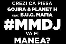 B.U.G. Mafia, Gojira, Planet H - #MMDJ (teaser)