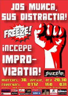 Jos Munca, Sus Distractia - Freeze Incepe Improvizatia!